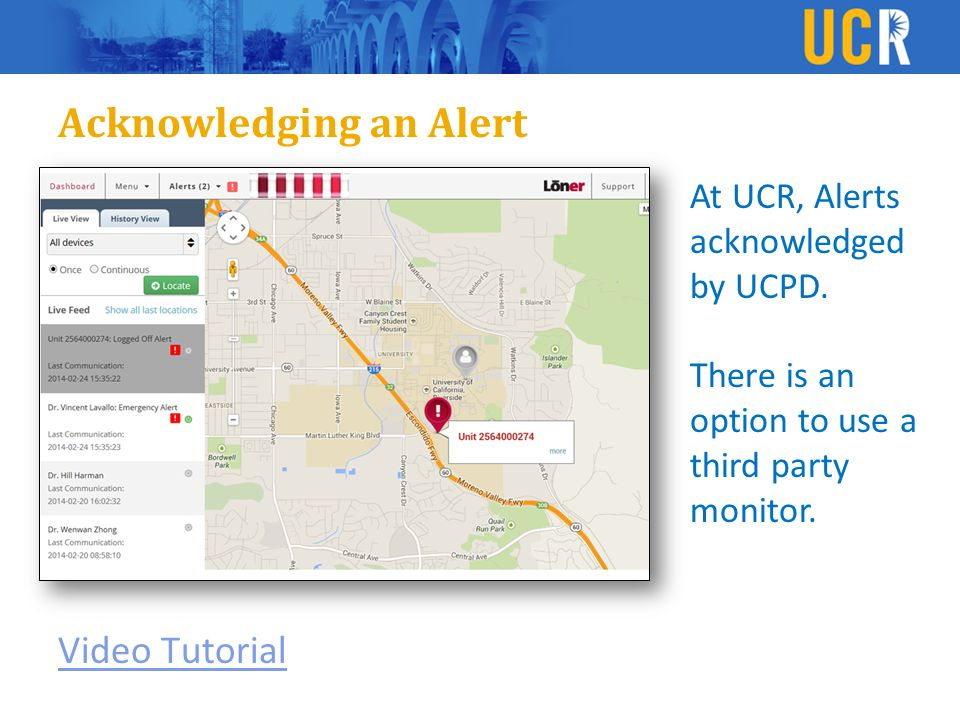 Acknowledging an Alert Video Tutorial At UCR, Alerts acknowledged by UCPD.