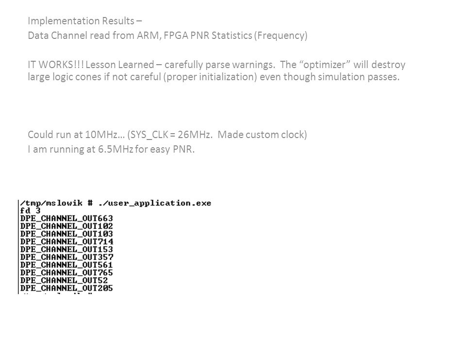 Implementation Results – Data Channel read from ARM, FPGA PNR Statistics (Frequency) IT WORKS!!.