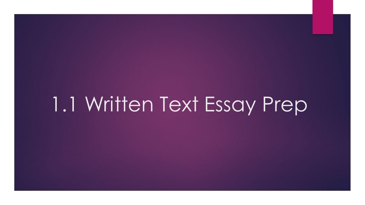 1.1 Written Text Essay Prep