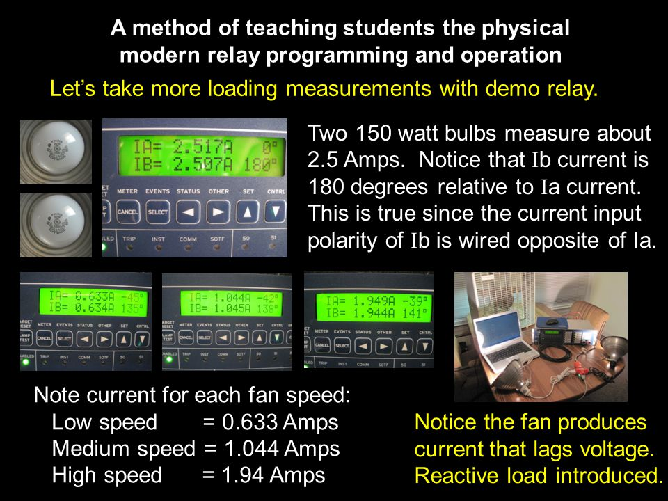 A method of teaching students the physical modern relay programming and operation Let's take more loading measurements with demo relay.