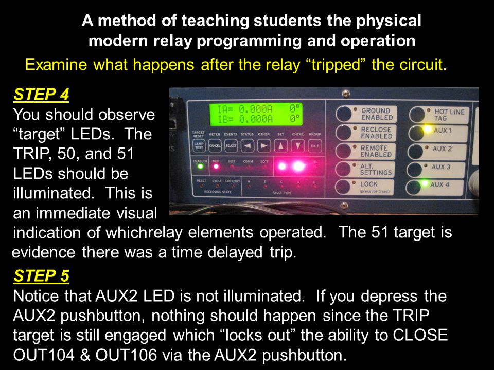 A method of teaching students the physical modern relay programming and operation Examine what happens after the relay tripped the circuit.
