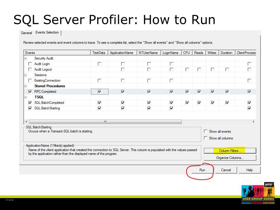 Slide 22 SQL Server Profiler: How to Run