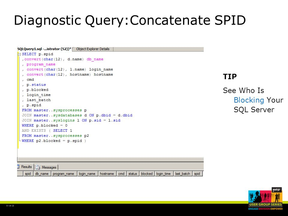 Slide 28 Diagnostic Query:Concatenate SPID TIP See Who Is Blocking Your SQL Server