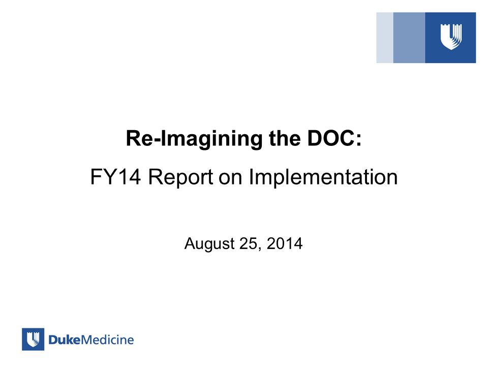 Re-Imagining the DOC: FY14 Report on Implementation August 25, 2014