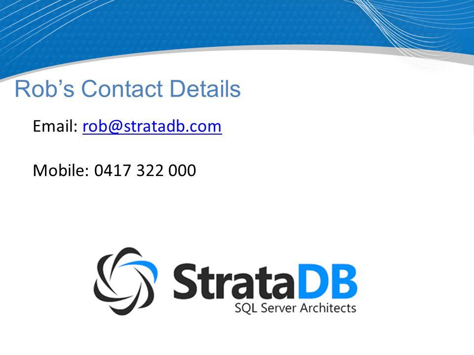 Rob's Contact Details Email: rob@stratadb.comrob@stratadb.com Mobile: 0417 322 000