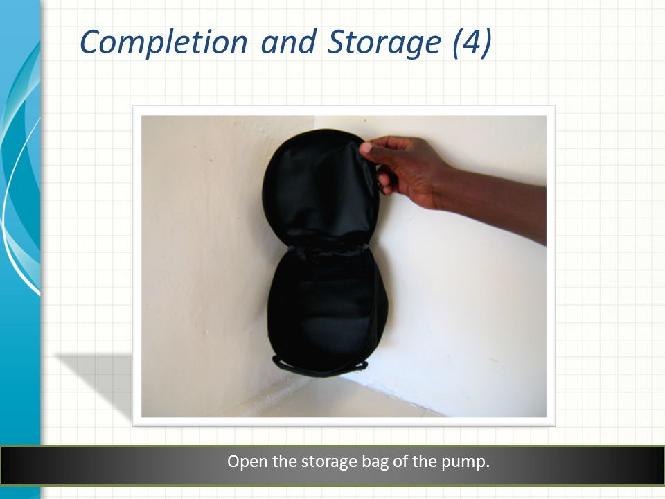 Open the storage bag of the pump. Completion and Storage (4)
