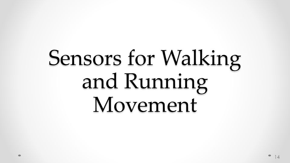 Sensors for Walking and Running Movement 14