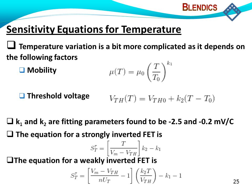 25 Sensitivity Equations for Temperature  Temperature variation is a bit more complicated as it depends on the following factors  Mobility  Thresho