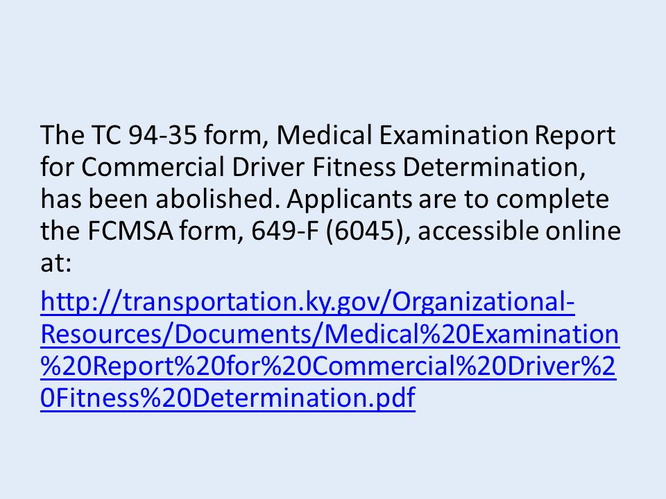 The TC 94‐35 form, Medical Examination Report for Commercial Driver Fitness Determination, has been abolished.