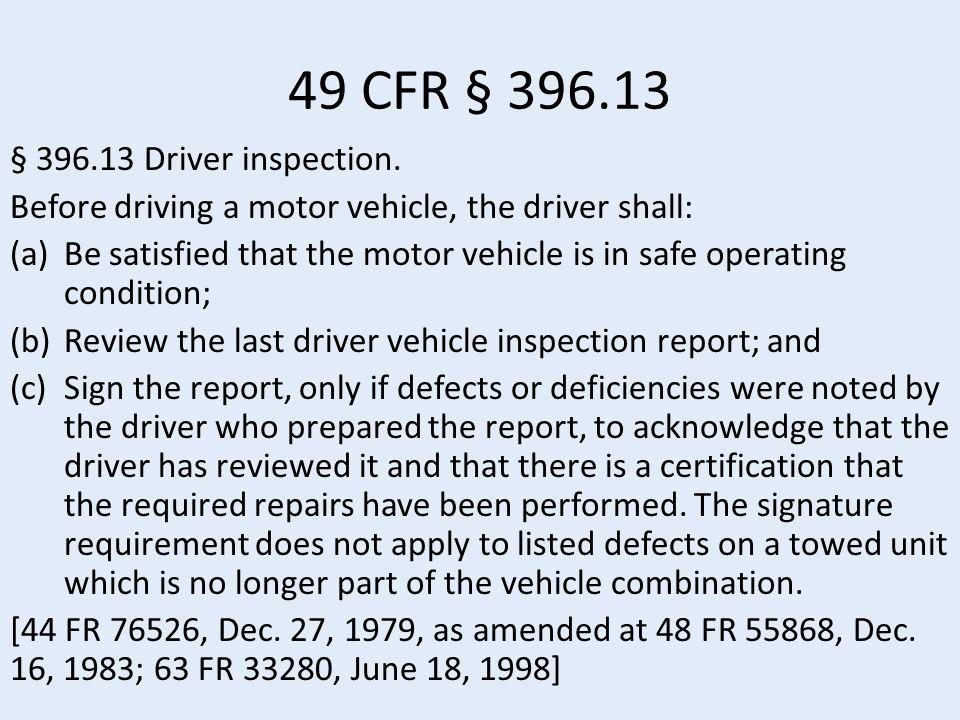 49 CFR § 396.13 § 396.13 Driver inspection.