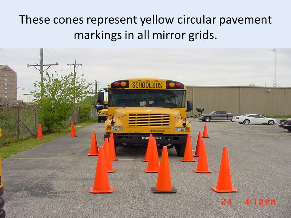 These cones represent yellow circular pavement markings in all mirror grids. 69