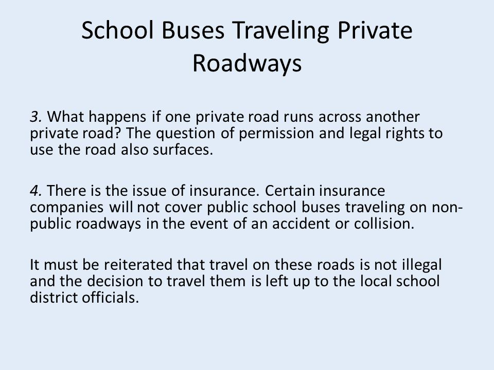 School Buses Traveling Private Roadways 3.