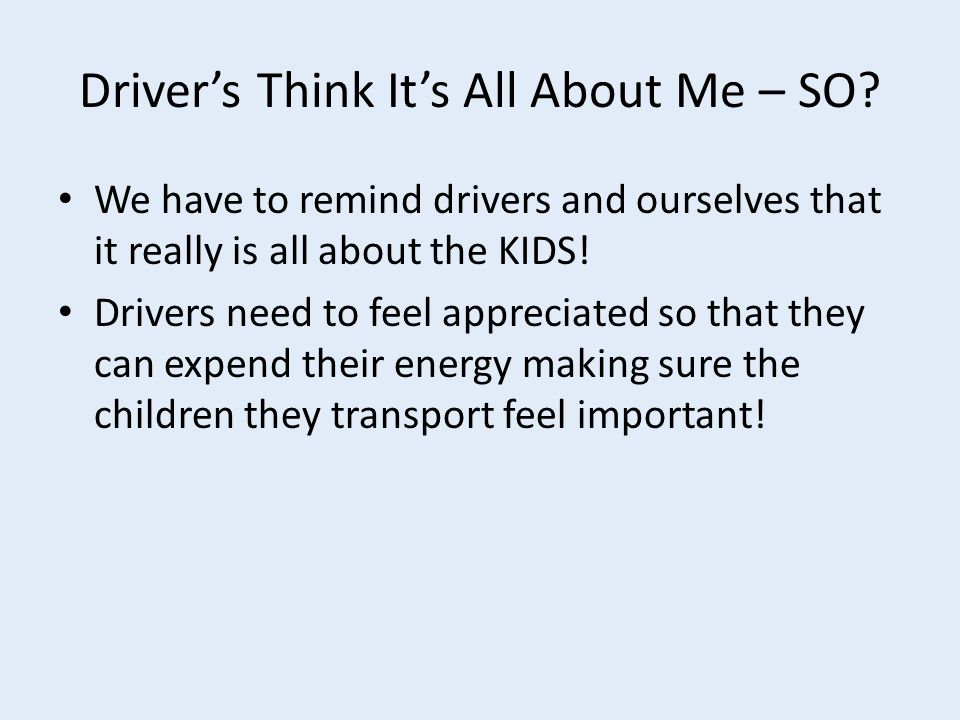 Driver's Think It's All About Me – SO.
