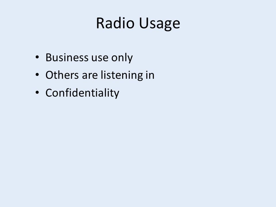 Radio Usage Business use only Others are listening in Confidentiality