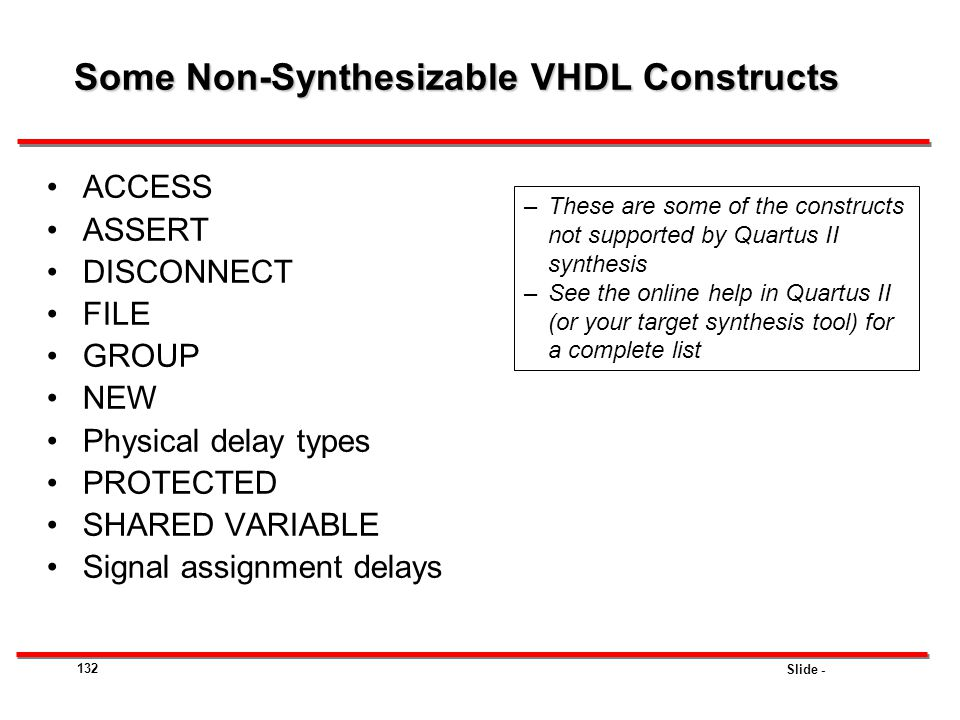 Slide - 132 ACCESS ASSERT DISCONNECT FILE GROUP NEW Physical delay types PROTECTED SHARED VARIABLE Signal assignment delays –These are some of the con