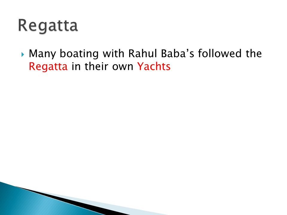  Many boating with Rahul Baba's followed the Regatta in their own Yachts