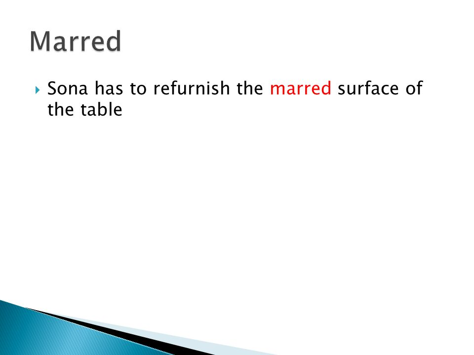  Sona has to refurnish the marred surface of the table