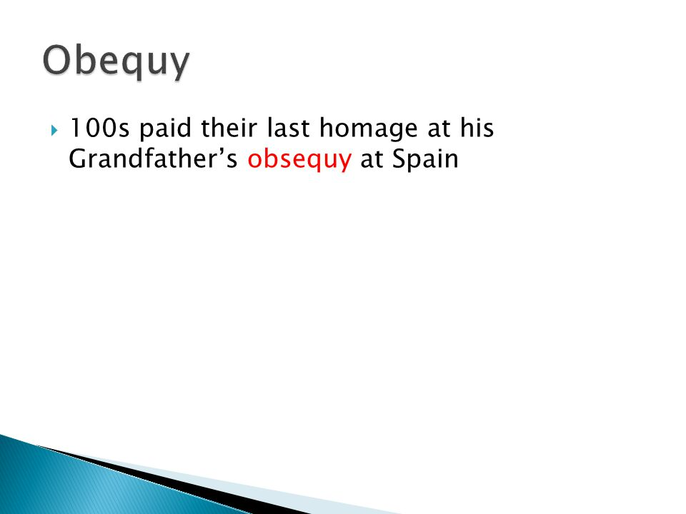  100s paid their last homage at his Grandfather's obsequy at Spain