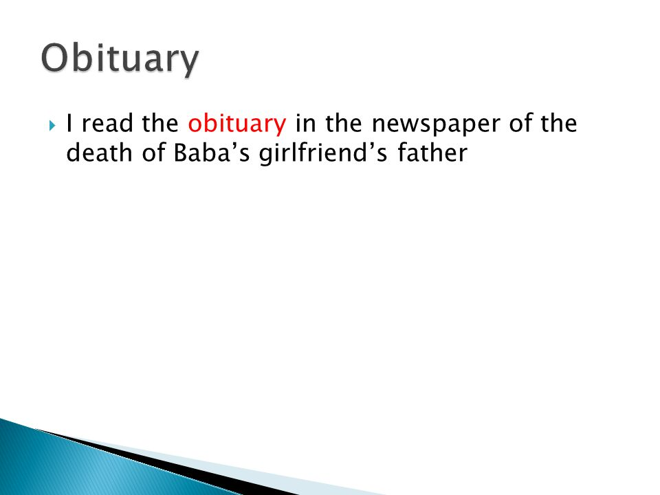  I read the obituary in the newspaper of the death of Baba's girlfriend's father