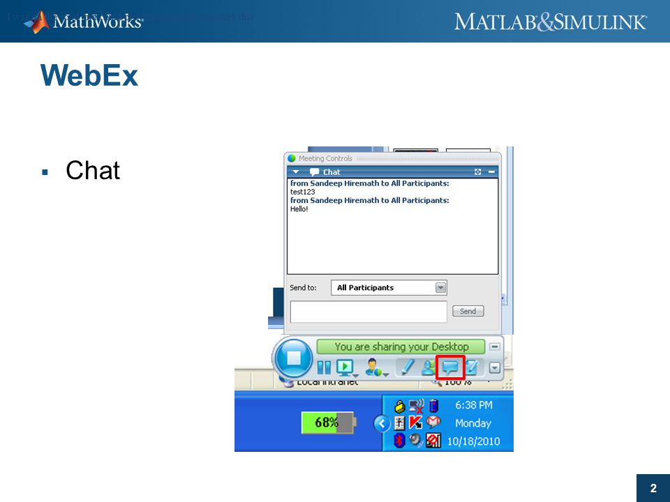 2 WebEx  Chat I was on the road and could provide my comments only this