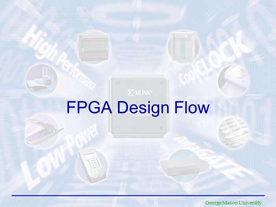 George Mason University FPGA Design Flow