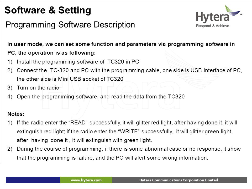 Hytera Communications Corporation Limitedwww.hytera.com Software & Setting Programming Software Description In user mode, we can set some function and