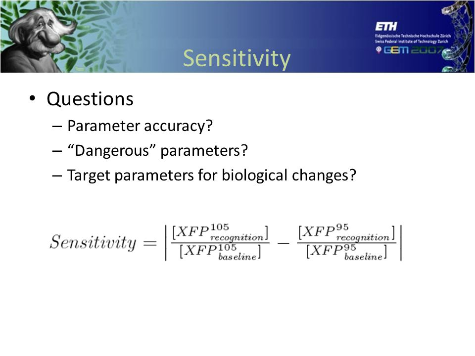 Sensitivity Questions – Parameter accuracy. – Dangerous parameters.