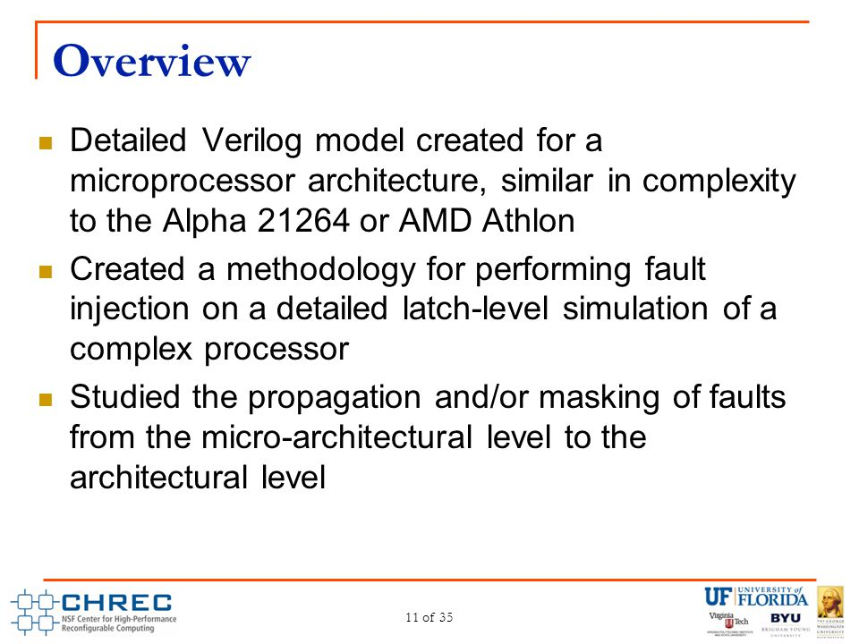 Overview Detailed Verilog model created for a microprocessor architecture, similar in complexity to the Alpha 21264 or AMD Athlon Created a methodolog
