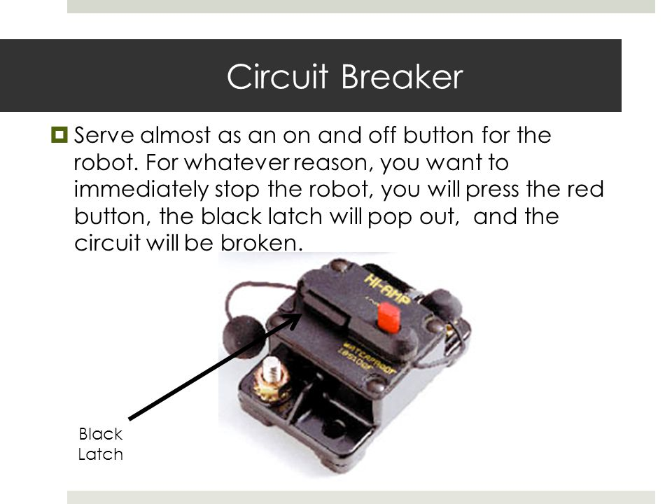 Circuit Breaker Second Main Purpose : To prevent excess current from going to the downstream components.