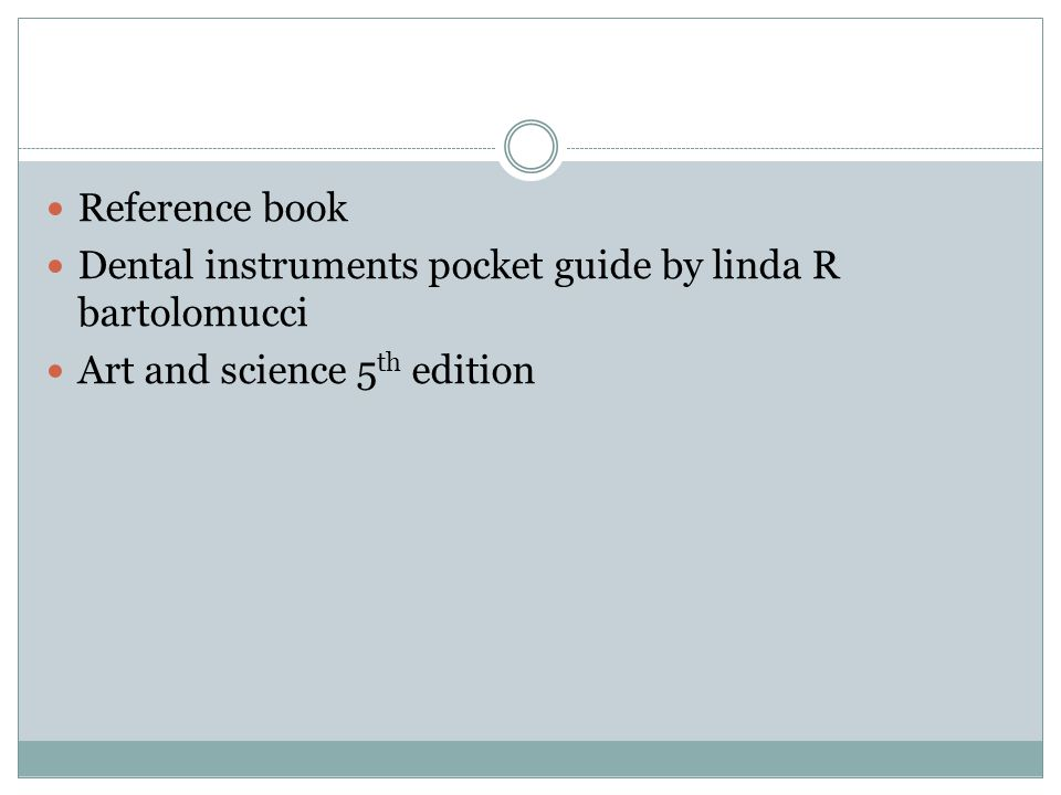 Reference book Dental instruments pocket guide by linda R bartolomucci Art and science 5 th edition