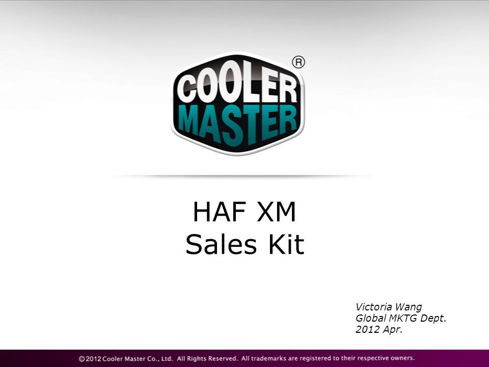 HAF XM Sales Kit Victoria Wang Global MKTG Dept. 2012 Apr.
