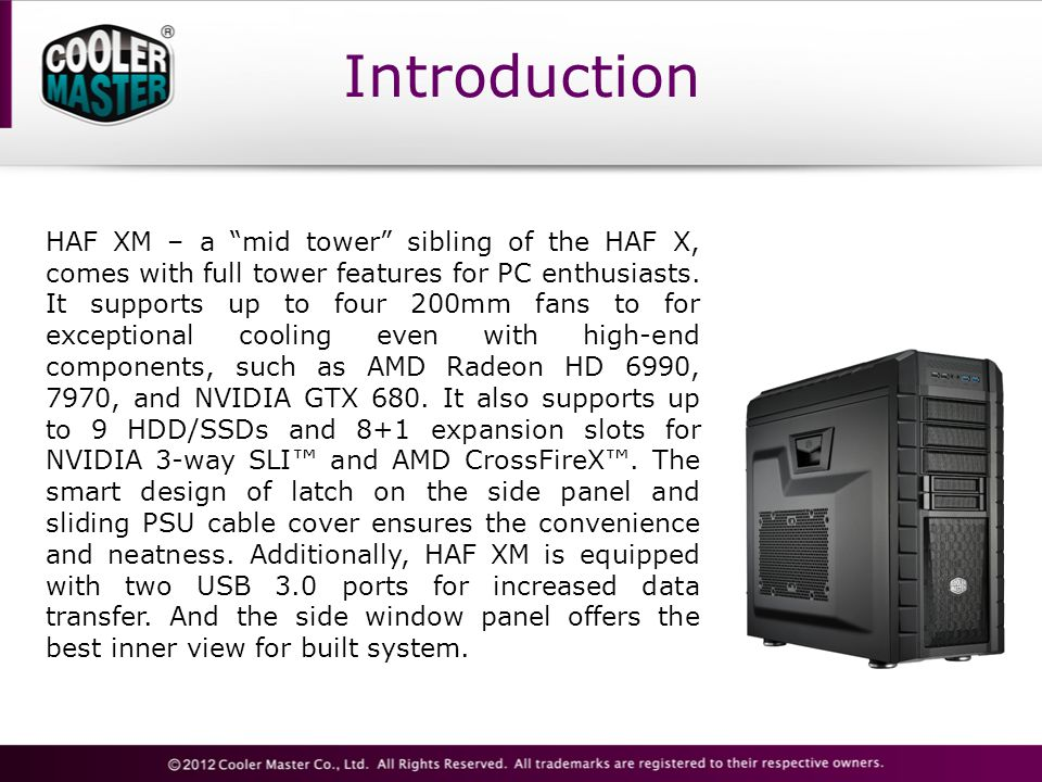 Introduction HAF XM – a mid tower sibling of the HAF X, comes with full tower features for PC enthusiasts.