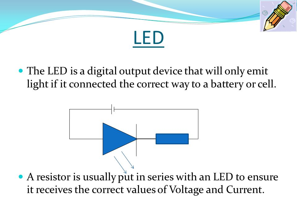 Resistive Input Devices LDR (Light Dependant Resistor) An LRD changes resistance when exposed to different strengths of light.