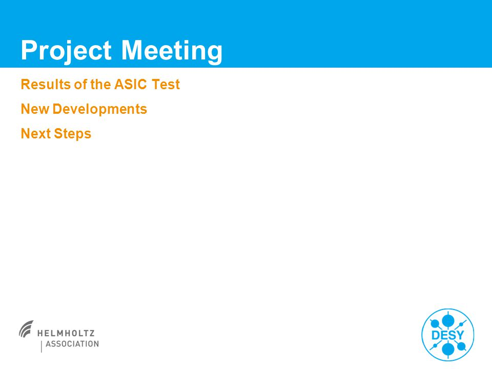 Results of the ASIC Test New Developments Next Steps Project Meeting