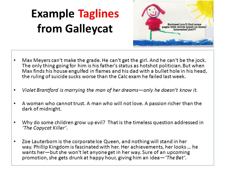 Example Taglines from Galleycat Max Meyers can t make the grade.