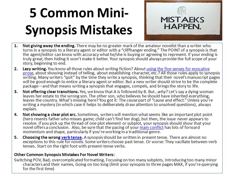 5 Common Mini- Synopsis Mistakes 1. Not giving away the ending.