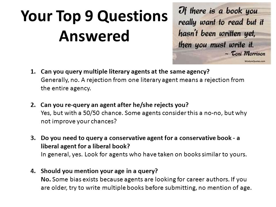 Your Top 9 Questions Answered 1.Can you query multiple literary agents at the same agency.