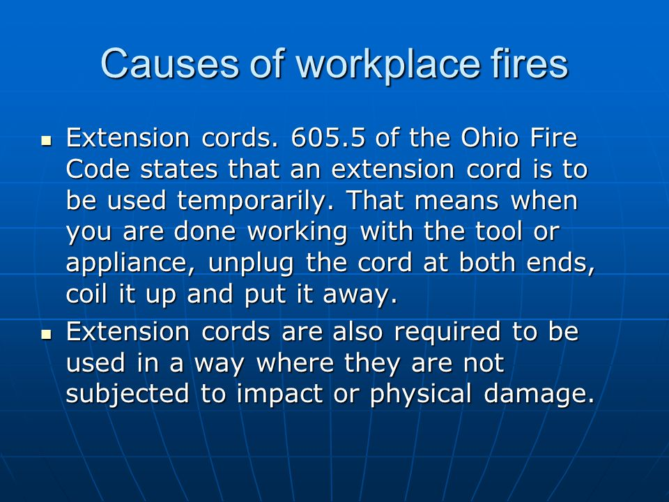 Causes of workplace fires Electrical appliances should be taken out of service if they are not working properly.