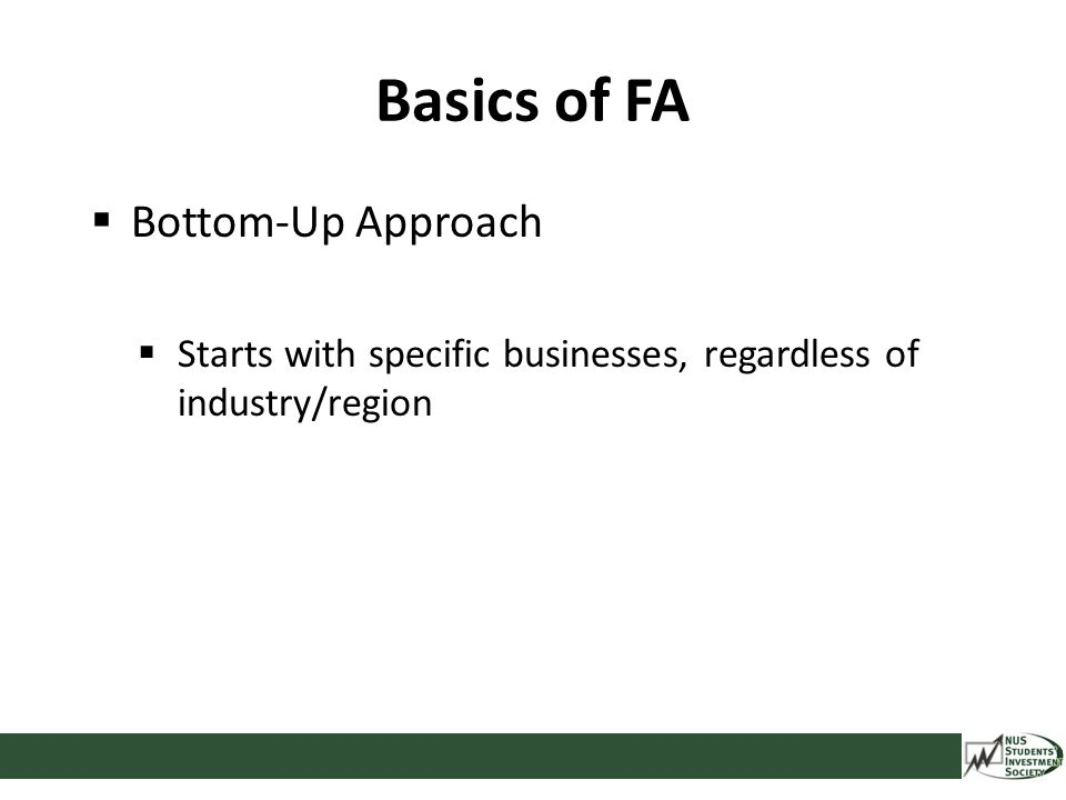  Bottom-Up Approach  Starts with specific businesses, regardless of industry/region