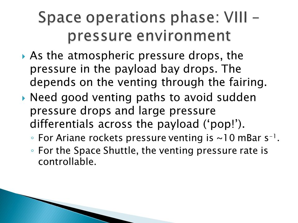  As the atmospheric pressure drops, the pressure in the payload bay drops.