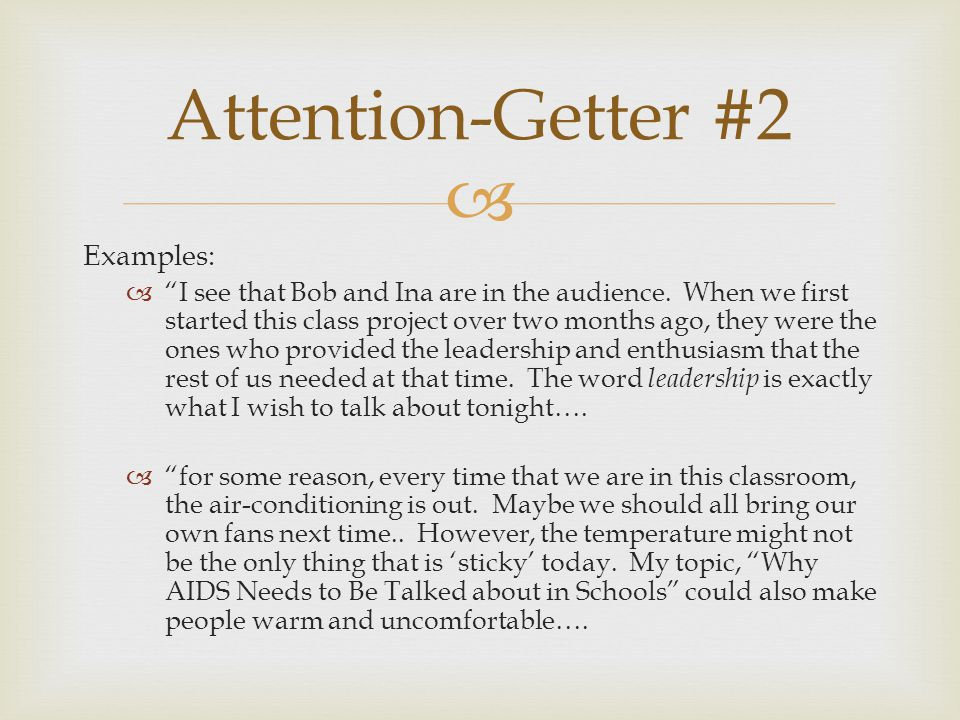  Attention-Getter #2 Examples:  I see that Bob and Ina are in the audience.