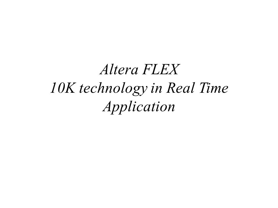 Altera FLEX 10K technology in Real Time Application