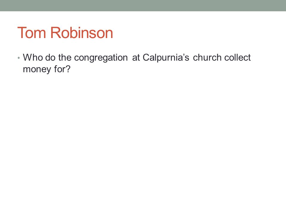 Tom Robinson Who do the congregation at Calpurnia's church collect money for?