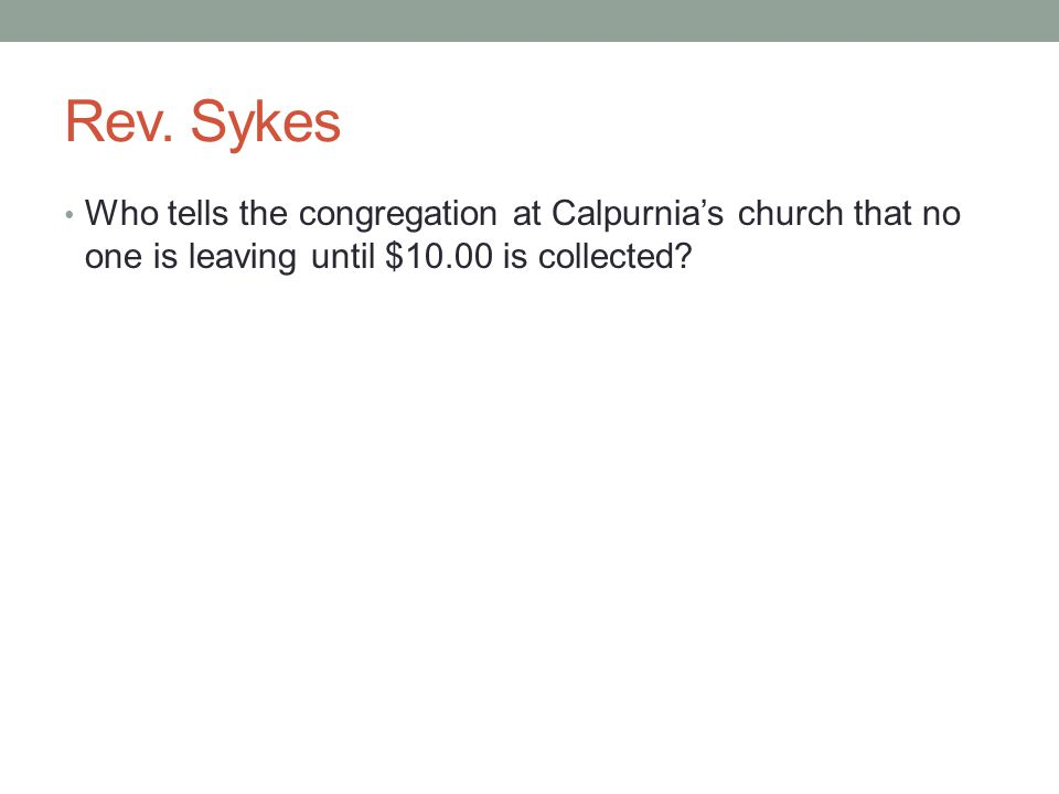 Rev. Sykes Who tells the congregation at Calpurnia's church that no one is leaving until $10.00 is collected?