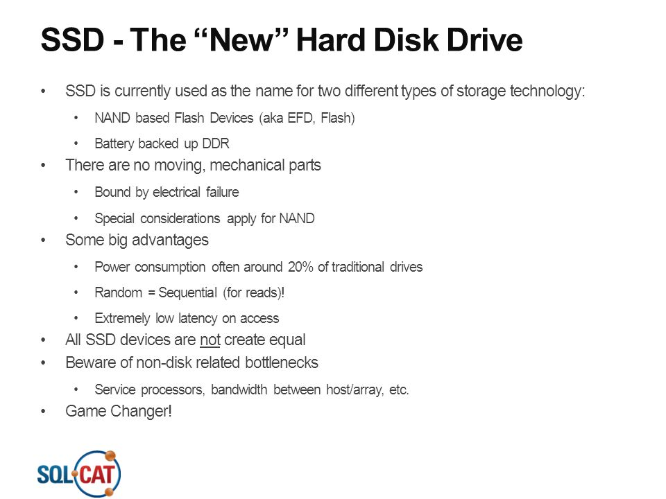 """SSD - The """"New"""" Hard Disk Drive SSD is currently used as the name for two different types of storage technology: NAND based Flash Devices (aka EFD, Fl"""