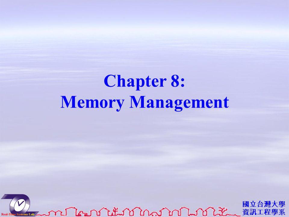 國立台灣大學 資訊工程學系 Chapter 8: Memory Management