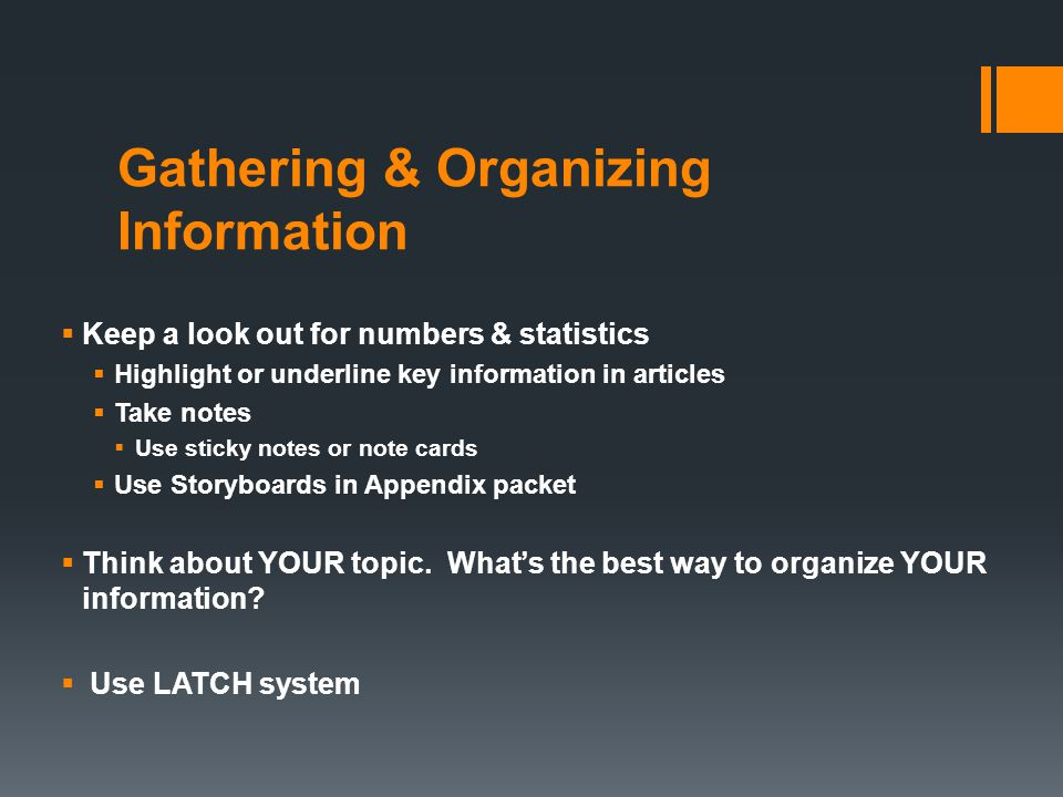 Gathering & Organizing Information  Sorting information using LATCH system  Location – Ex.