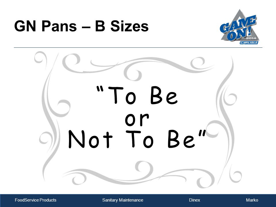"FoodService Products Sanitary Maintenance Dinex Marko GN Pans – B Sizes ""To Be or Not To Be"""