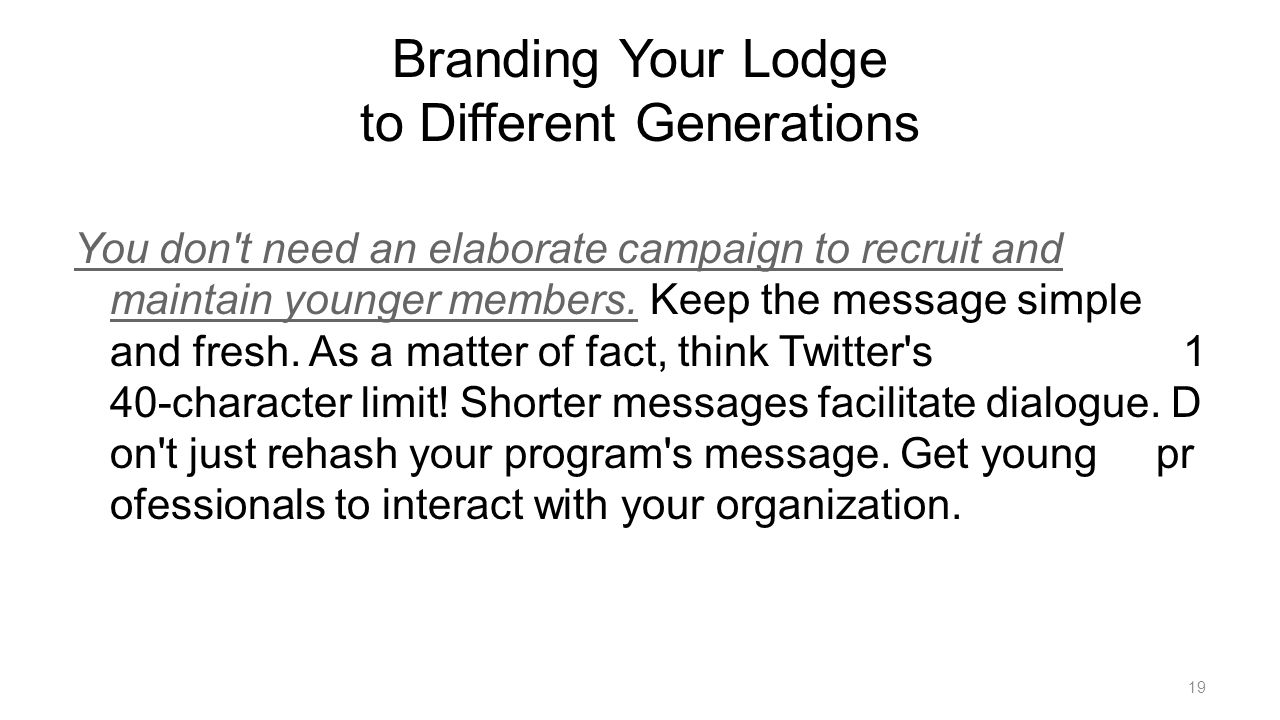 Branding Your Lodge to Different Generations You don t need an elaborate campaign to recruit and maintain younger members.