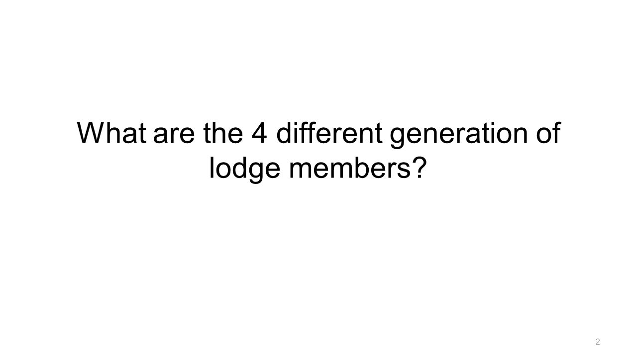 What are the 4 different generation of lodge members? 2
